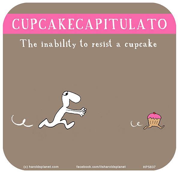 Harold's Planet: CUPCAKECAPITULATO: The inability to resist a cupcake