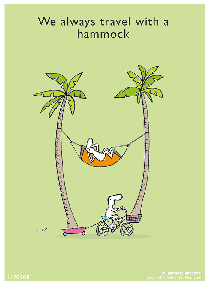 Harold's Planet: We always travel with a hammock